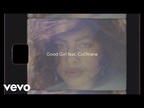 Kiana Ledé – Good Girl. ft. Col3trane