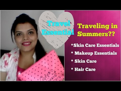 TRAVEL ESSENTIALS/ SUMMER TRAVEL SKIN CARE & HAIR CARE/ MAKEUP KIT INDIA for WOMEN & MEN in HINDI