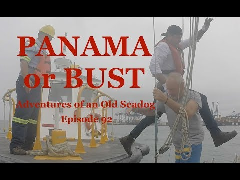 Panama or Bust . Adventures of an Old Seadog, ep92