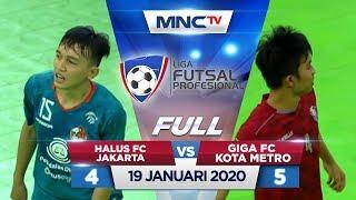 HALUS FC JAKARTA VS GIGA FC KOTA METRO (FT: 4-5) - FULL Liga Futsal Profesional 2020