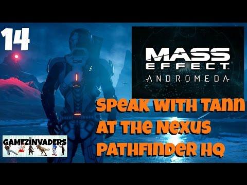 Mass Effect Andromeda! Speak with Tann at the Nexus pathfinder HQ! Playthrough Part 14