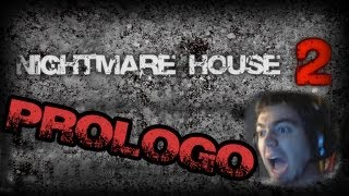 Nightmare house 2 - Prólogo . MUCHISIMOS SUSTOS (gameplay HD facecam español)