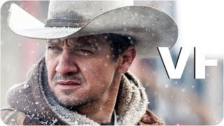 WIND RIVER Bande Annonce VF (2017) streaming