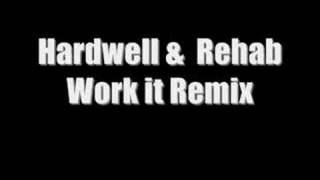 Work it ( Hardwell & Rehab remixx )