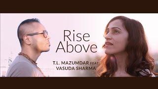 'Rise Above' | T.L. Mazumdar feat. Vasuda Sharma