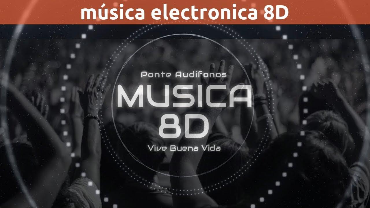 Música Electrónica 8d Usa Audífonos Energía Youtube