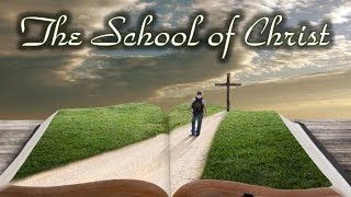 The School of Christ...How to be patient like Jesus!