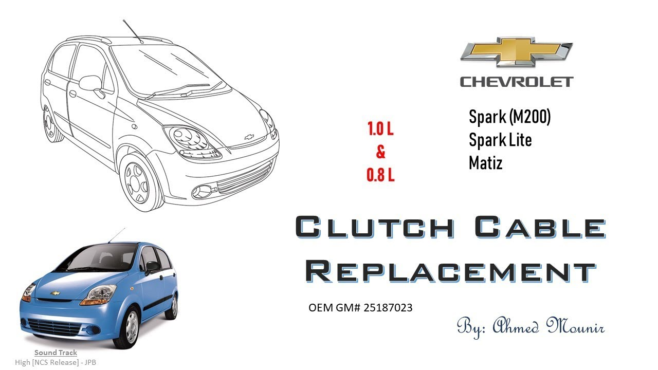 Chevrolet Spark Matiz M200 Clutch Cable Replacement Youtube