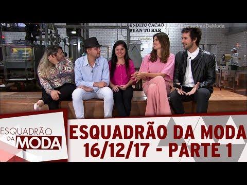 Esquadrão da Moda (16/12/17) | Parte 1