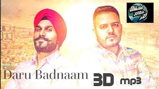 Daru Badnaam 3D mp3 song | Kamal Kahlon & Param Singh | Official Latest Punjabi Viral 3D Song |