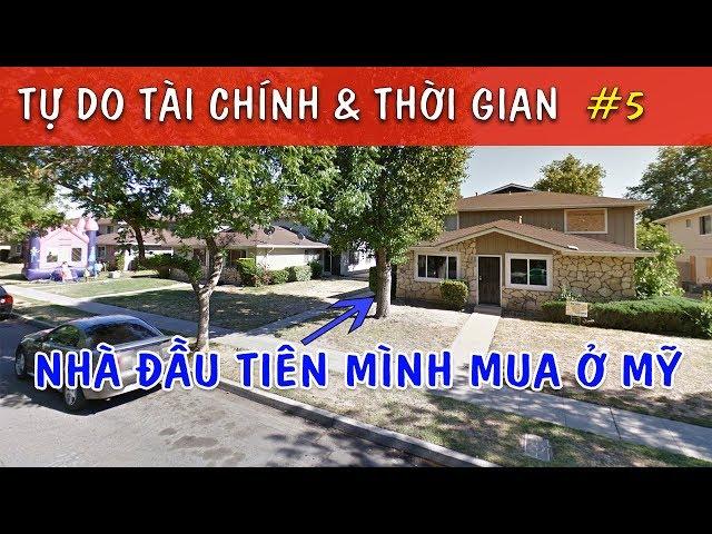 Cách mình mua Căn Nhà ĐẦU TIÊN ở MỸ và VIỆT NAM | Tự Do Tài Chính #5 | Quang Lê TV #189