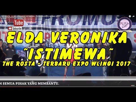 THE ROSTA - ELDA VERONIKA -  ISTIMEWA - TERBARU EXPO WLINGI 2017