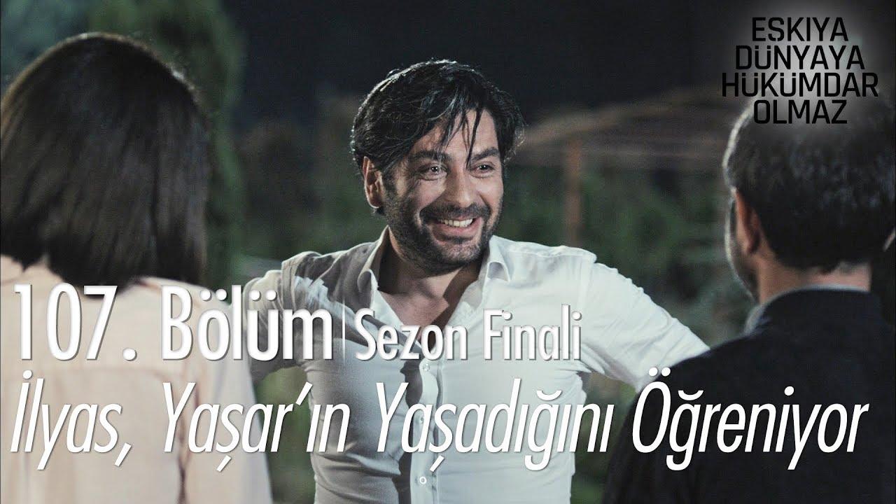 İlyas, Yaşar'ın yaşandığını öğreniyor - Eşkıya Dünyaya Hükümdar Olmaz 107. Bölüm | Sezon Finali