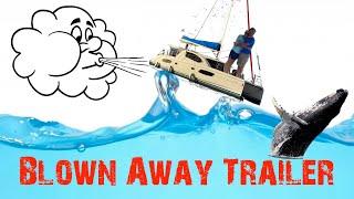 108: S/V Sailing Blown Away Trailer #2
