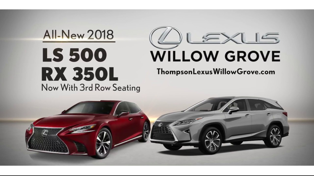 Thompson Lexus Willow Grove >> Experience The All New 2018 Ls 500 Flagship Sedan At Lexus Willow Grove