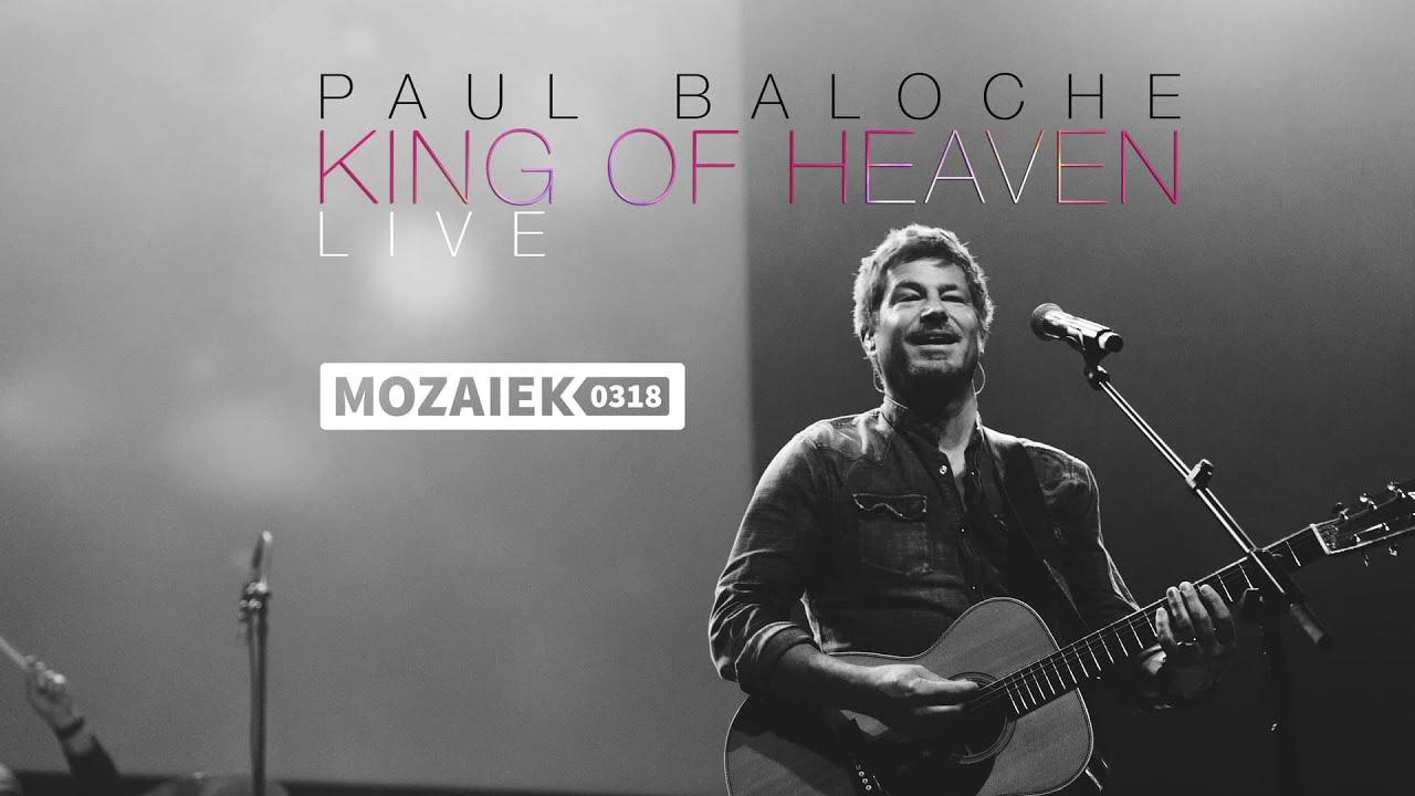 Paul Baloche Live @ Mozaiek0318 - King of Heaven