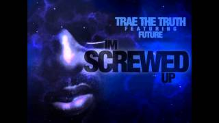 Trae Tha Truth Ft. Future - I