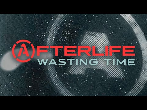 """Afterlife - New Song """"Wasting Time"""""""