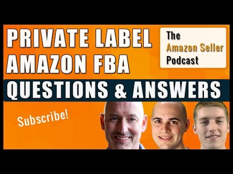 Your Private Label Questions Answered Pt 2. - Amazon Seller Podcast Ep 17