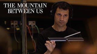 The Mountain Between Us | The Music Between Us with Ramin Djawadi | 20th Century FOX
