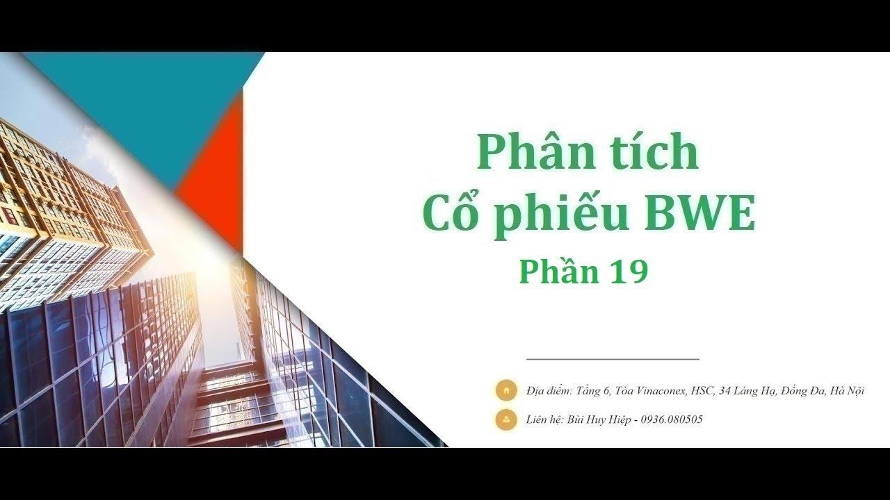 Hướng dẫn Phân tích Cổ phiếu BWE – BIWASE – Nước Môi trường Bình Dương – Phần 19