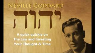Neville Goddard - Law of Assumption - Investing Your Time & Thought