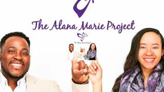 The Alana Marie Project