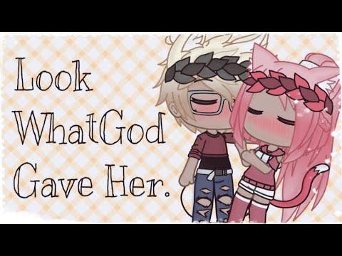 -// Look What God Gave Her \\- (GLMV)