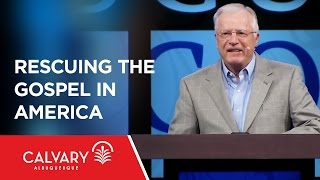 Rescuing the Gospel in America - Dr. Erwin Lutzer