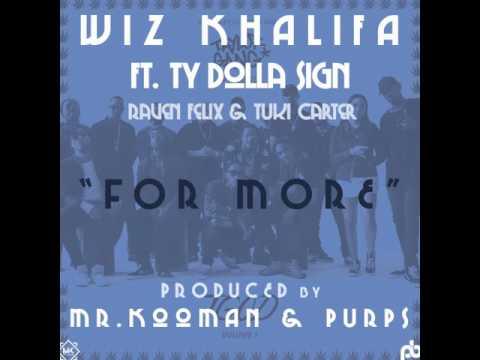 Wiz Khalifa - For More Ft. Ty Dolla $ign, Raven Felix & Tuki Carter | Produced By Mr.Kooman & Purps
