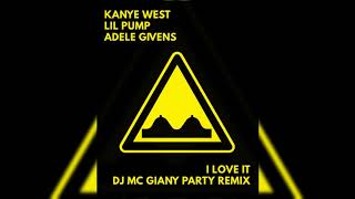 Kanye West & Lil Pump & Adele Givens - I Love It (Giany Party Remix) FREE DOWNLOAD