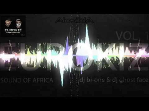 EUROKIZ VOL.1 - Sound of Africa - Dj Bi-One & Dj Ghost Face