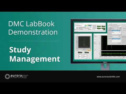 [2] - Study Management Overview and Demonstration - DMC LabBook by Aurora Scientific