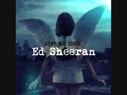 Ed Sheeran - Give Me Love (Official Video)...