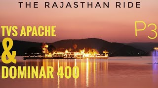 P3 | THE RAJASTHAN RIDE ON TVS APACHE RTR 200 & DOMINAR 400 | UDAIPUR