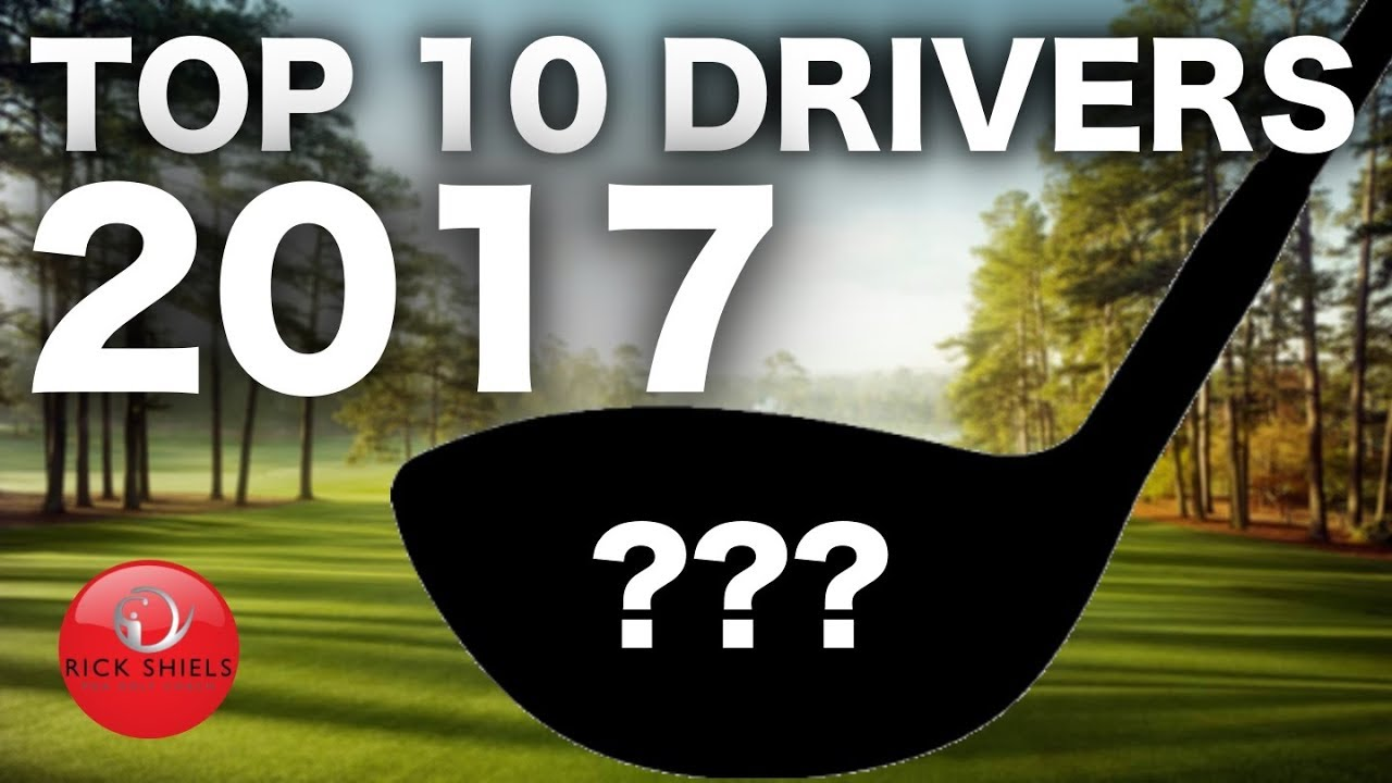 Top 10 Golf Drivers 2017 Youtube
