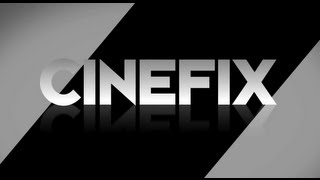 Welcome to Cinefix!