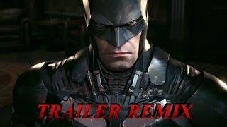 Batman Arkham Knight: Trailer Remix