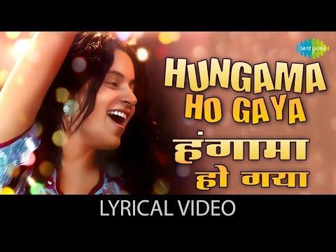 Hungama Ho Gaya with lyrics | हंगामा हो गया गाने के बोल | Queen | Kangana Ranaut/Lisa Haydon