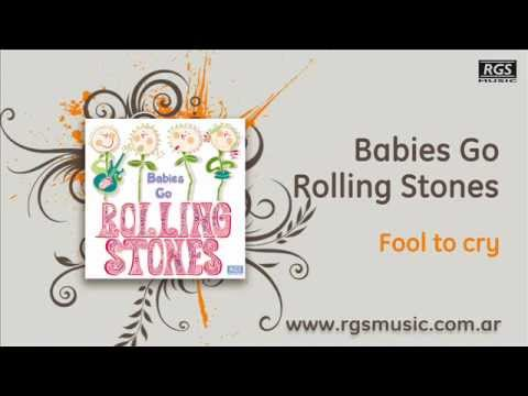 Babies go Rolling Stones - Fool to cry