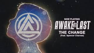 Обложка Awake At Last The Change Feat Spencer Charnas Official Stream