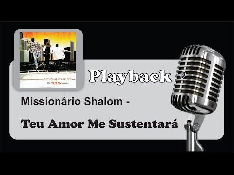 ( PLAYBACK ) - TEU AMOR ME SUSTENTARÁ - Missionário Shalom