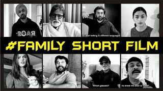 #FAMILY A MADE AT HOME SHORT FILM | Ft. Amitabh Bachchan | Rajinikanth | Ranbir | Alia Bhatt