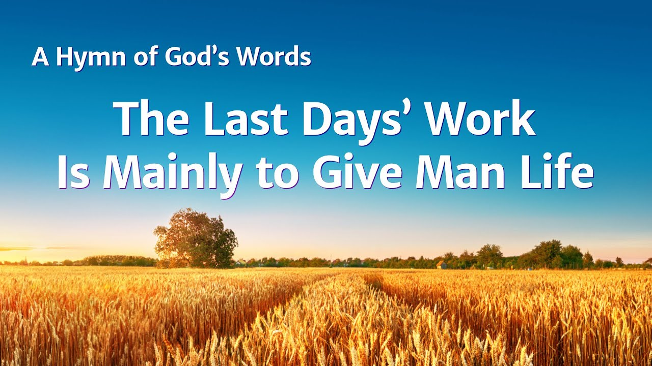 """""""The Last Days' Work Is Mainly to Give Man Life"""" 