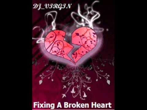 Fixing A Broken Heart DJ_VIRGIN REMIX