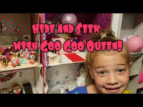 Lil Goo Goo Queen Hide and Seek