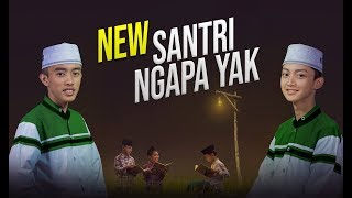 """ New "" SANTRI NGAPA YAK Voc. Gus Azmi Feat Ahkam Syubbanul Muslimin"