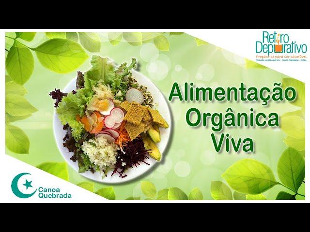 Alimentação Orgânica Viva - Retiro Depurativo
