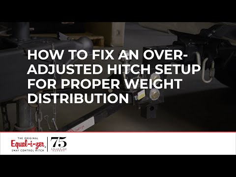 Equal-i-zer Hitch: How to Fix an Over-adjusted Hitch Setup for Proper Weight Distribution