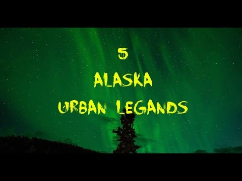 5 Alaska Urban Legands